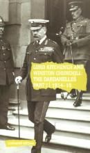 Lord Kitchener and Winston Churchill: The Dardenelles Commission Part I, 1914-15