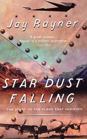 Star Dust Falling : The Story of the Plane That Vanished