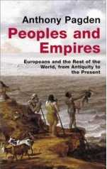 Peoples and Empires: Europeans and the Rest of the World, from Antiquity to the Present