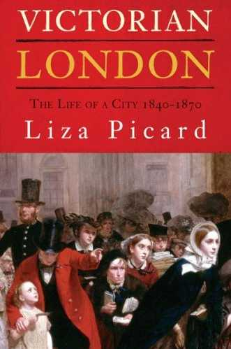 Victorian London : The Life of a City 1840-1870