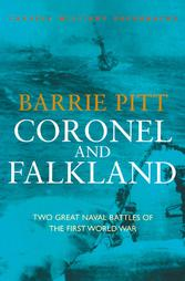 Coronel and Falkland - Two Great Naval Battles of the First World War