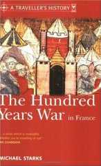 The Hundred Years War in France: A Traveller's History