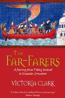 The Far-Farers: A Journey from Viking Iceland to Crusader Jerusalem
