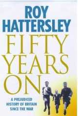 Fifty Years On: A Prejudiced History of Britain since the War