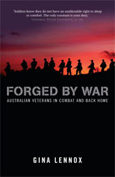 Forged by War: Australians in Combat And Back Home
