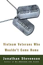 Hard Men Humble: Vietnam Veterans Who Wouldn't Come Home