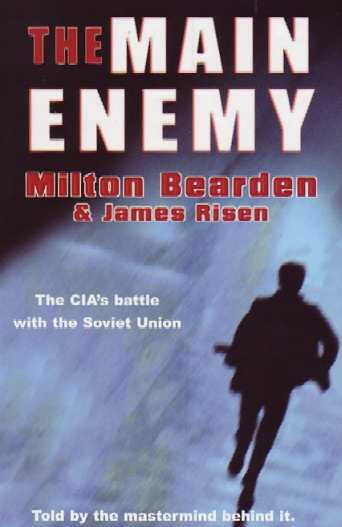 The Main Enemy: The Secret Story of the CIA's Bloodiest Battle