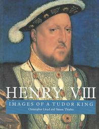 Henry VIII: Images of a Tudor King