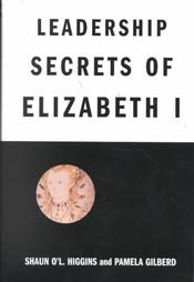 Leadership Secrets of Elizabeth I