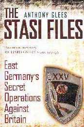 The Stasi Files: East Germany's Secret Operation Against Britian