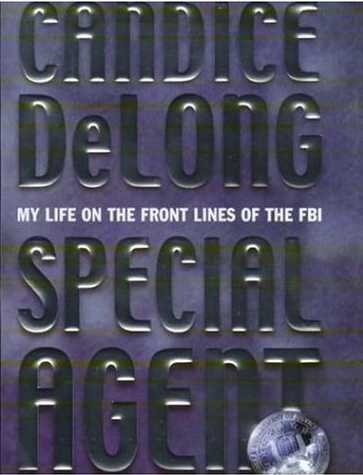 Special Agent : My Life on the Front Lines of the FBI