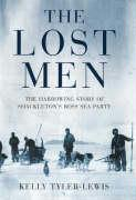 The Lost Men: The Harrowing Story of Shackleton's Ross Sea Party