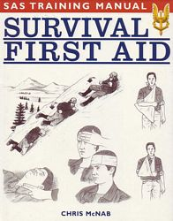 SAS Training Manual: Survival First Aid
