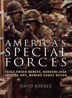 America's Special Forces: Seals, Green Berets, Rangers, USAF Special OPS, Marine Force Recon