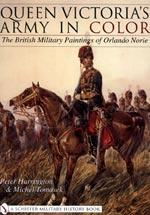 Queen Victoria's Army in Color: The British Military Paintings of Orlando Norie