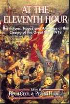 At the Eleventh Hour: Reflections, Hopes and Anxieties at the Closing of the Great War, 1918