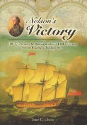 Nelson's Victory : 101 Questions and Answers about HMS Victory, Nelson's Flagship at Trafalgar 1805