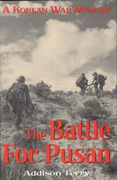 The Battle for Pusan: A Korean War Memoir