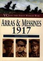 Arras and Messines, 1917: VCs of First World War