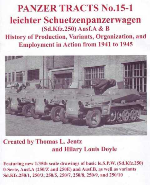 Leichter Schuetzenpanzerwagen (Sd.Kfz.250) Ausf.A & B: History, Production, Variants, Organisation, and Employment in Action from 1941 to 1945