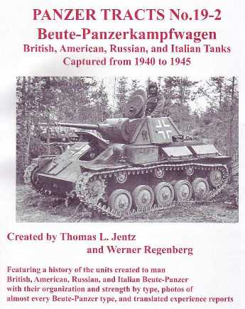 Beute-Panzerkampfwagen: British, American, Russian, and Italian Tanks Captured from 1940 to 1945