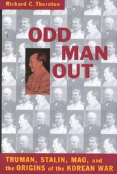 Odd Man Out: Truman, Stalin, Mao and the Origin of the Korean War