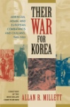 Their War for Korea: American, Asian, and European Combatants and Civilians, 1945-1953