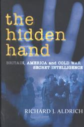 The Hidden Hand: Britain, America and Cold War Secret Intelligence