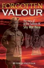 Forgotten Valour: The Story of Arthur Sullivan VC