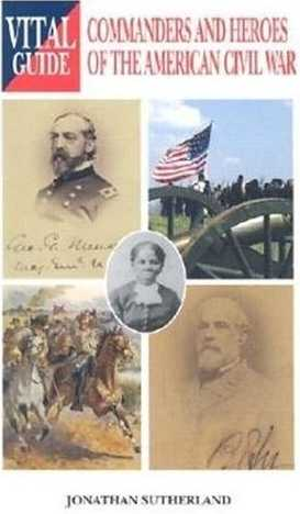 Commanders and Heroes of the American Civil War