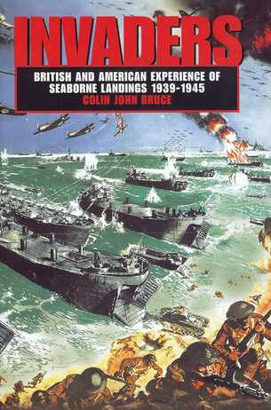 Invaders : British and American Experience of Seaborne Landings, 1939-1945
