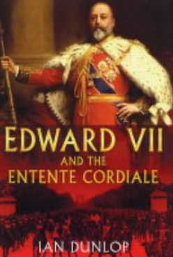 Edward VII and the Entente Cordiale