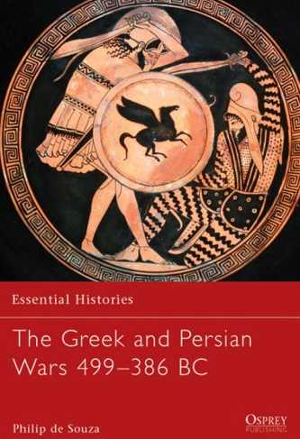 The Greek and Persian Wars, 499-386 BC