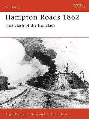 Hampton Roads 1862: First Clash of the Ironclads