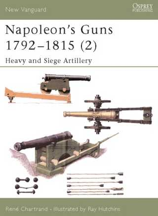 Napoleon's Guns 1792-1815 (2): Heavy and Siege Artillery