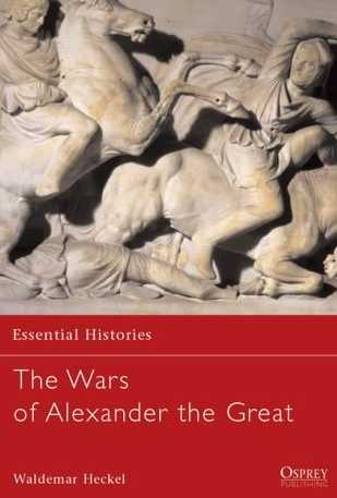The Wars of Alexander the Great, 336-323 BC