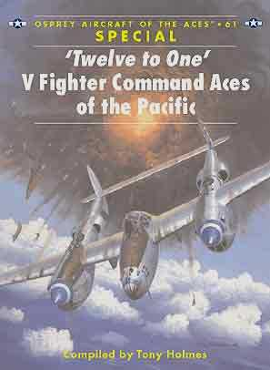 'Twelve to One' V Fighter Command Aces of the Pacific War