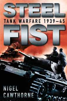 Steel Fist: Tank Warfare 1939-45