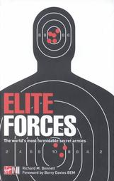 Elite Forces: An Encyclopedia of the World's Most Formidable Secret Armies