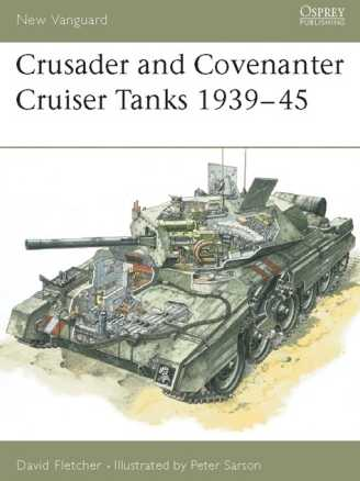 Crusader and Covenanter Cruiser Tanks 1939-1945