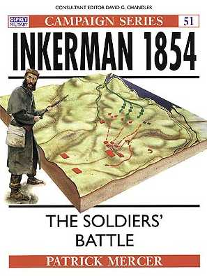 Inkerman 1854: The Soldiers' Battle