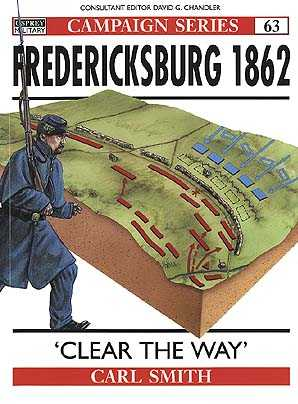 Fredericksburg 1862 : 'Clear the Way'
