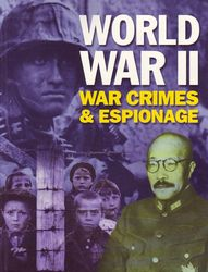 World War II: War Crimes & Espionage