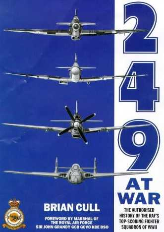 249 At War: The Authorised History of the RAF's Top-Scoring Fighter Squadron of WWII