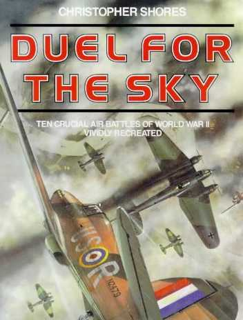 Duel for the Sky: 10 Crucial Air Battles of World War 2 Vividly Recreated