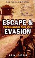 Escape & Evasion: POW Breakouts In World War II