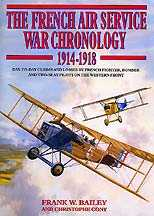 French Air Service War Chronology 1914-1918: Day-To-Day Claims and Losses by French Fighter, Bomber, and Two-Seat Pilots on the Western Front