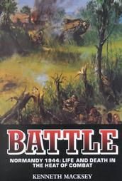 Battle: Normandy 1944: Life and Death in the Heat of Combat