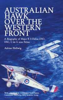 Australian Hawk Over the Western Front: A Biography of Major R.S.Dallas DSO, DSC, C de G avec Palme