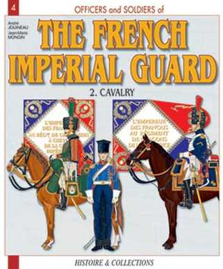 The French Imperial Guard 1804-1815: Volume 2: The Cavalry